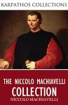 The Niccolo Machiavelli Collection - Niccolo Machiavelli, W.K. Marriott