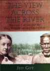 View Across the River: Harriette Colenso and the Zulu Struggle Against Imperialism - Jeff Guy