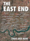 The East End Then and Now - Winston G. Ramsey
