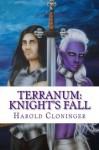 Terranum: Knight's Fall - Harold Cloninger