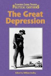 The Great Depression (Examining Issues Through Political Cartoons) - William Dudley