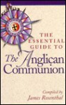 The Essential Guide to the Anglican Communion - James Rosenthal