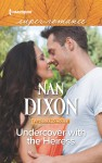 Undercover with the Heiress - Nan Dixon