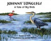 Johnny Longlegs: A Tale of Big Birds - Suzanne Tate