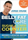 The Belly Fat Cure Sugar & Carb Counter: Revised & Updated Edition, with 100's of New Items Added! - Jorge Cruise