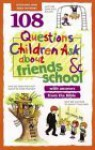 108 Questions Children Ask about Friends and School - David R. Veerman, Rick Osborne, James C. Galvin