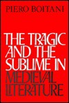 The Tragic and the Sublime in Medieval Literature - Piero Boitani