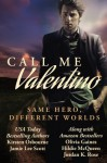 Call Me Valentino: One Hero, Different Worlds - Kirsten Osbourne, Jamie Lee Scott, Hildie McQueen, Olvia Gaines, Jordan K Rose