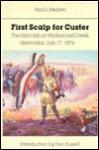 First Scalp for Custer: The Skirmish at Warbonnet Creek, Nebraska, July 17, 1876 - Paul L. Hedren, Don Russell