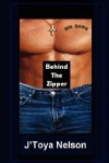 Behind the Zipper - Jtoya Nelson