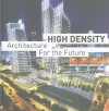 High Density: Architecture For The Future - Eduard Broto