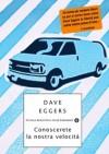 Conoscerete la nostra velocità - Dave Eggers