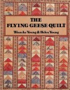 Flying Geese Quilt - The - Print on Demand Edition - Blanche Young, Helen Young