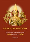 Pearl Of Wisdom Buddhist Prayers and Practices Book 2 - Thubten Chodron