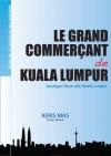 Le Grand Commercant De Kuala Lumpur - Keris Mas