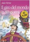 Il giro del mondo in 80 giorni. Ediz. integrale - Jules Verne