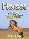 Horses: Cool Horse Pictures And Facts For Kids - Emily Page