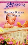 Her Baby Dreams (Mule Hollow Matchmakers, Book 8) - Debra Clopton