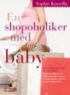 En Shopoholiker med baby - Sophie Kinsella, Vibeke Saugestad