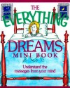 The Everything Dreams Mini Book: Understand the Messages from Your Mind (Everything (Adams Media Mini)) - Trish MacGregor, Rob MacGregor