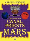 The Complete Canal Priests of Mars - Marcus L Rowland, Paul Daly, Matthew C Goodman