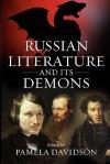 Russian Literature and Its Demons - Pamela Davidson