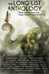 The Long List Anthology: More Stories from the Hugo Awards Nomination List (The Long List Anthology Series) (Volume 1) - Eugie Foster, Usman T. Malik, Rachael K. Jones, Tom Crosshill, Max Gladstone, Kai Ashante Wilson, Xia Jia, Elizabeth Bear, Ruthanna Emrys, Scott Lynch, Rachel Swirsky, Yoon Ha Lee, Ken Liu, Carmen Maria Machado, Alaya Dawn Johnson, Sam J. Miller, T. Kingfisher, Amal El-Mo