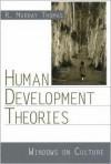 Human Development Theories: Windows on Culture - R. Murray Thomas