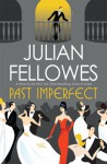 Past Imperfect: A Novel - Julian Fellowes
