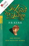 Die Kinder des Dschinn. Das Rätsel der neunten Kobra (German Edition) - P. B. Kerr, Bettina Münch