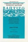 Christic Baptism & Patristic Baptism - James Wilkinson Dale
