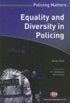Equality and Diversity in Policing - Brian Stout, P.A.J. Waddington, Martin Wright