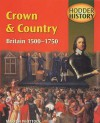 Crown & Country: Britain 1500-1750: Mainstream Edition (Hodder History) - Chris Hodgson, Martyn Whittock