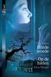 Blinde woede / Op de hielen - Elle James, Alice Sharpe, Alexandra Nagelkerke, Nina Withaar