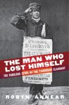 The Man Who Lost Himself - Robyn Annear