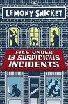 File Under: 13 Suspicious Incidents - Lemony Snicket