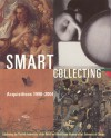 Smart Collecting: Acquisitions 1990-2004, Celebrating the Thirtieth Anniversary of the David and Alfred Smart Museum of Art - Kimerly Rorschach