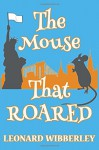 The Mouse That Roared (The Grand Fenwick Series) (Volume 1) - Leonard Wibberley
