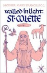 Walled in Light: St. Colette - Mother Mary Francis