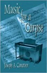 Music for a Corpse - Joseph A. Conover