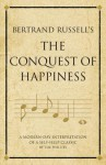 Bertrand Russell's the Conquest of Happiness: A Modern-Day Interpretation of a Self-Help Classic - Infinite Ideas, Tim Phillips