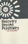 Recovery Beyond Psychiatry - David Whitwell