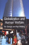 Globalization and Human Welfare - Vic George, Paul Wilding