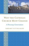 The Catholic Church and Change in the Twenty-First Century - Margaret Nutting Ralph