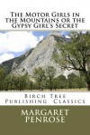 The Motor Girls in the Mountains or the Gypsy Girl's Secret - Margaret Penrose