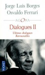 Dialogues II - Jorge Luis Borges, Osvaldo Ferrari