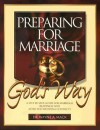 Preparing for Marriage God's Way - Wayne A. Mack, Nathan A. Mack