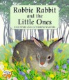 Robbie Rabbit and the Little Ones - Julie Sykes, Catherine Walters