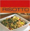 Risotto: 40 Exquisite Classic and Contemporary Risotto Dishes (Contemporary Cooking) - Clive Tring
