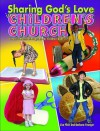 Sharing God's Love in Children's Church: A Year's Worth of Programs for Children Ages 3-7 - Lisa Flinn, Barbara Younger